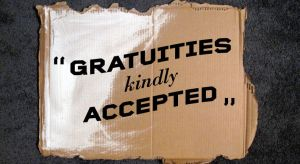 Gratuities Kindly Accepted by peacefreak99