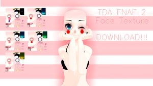 (MMD x FNaF2)   TDA Toy Face Texture DL!!! by xXIaraMegpoidXx