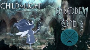 Child Of Light Ep 1 Thumbnail For tkmajestic :) by TaintedVampire