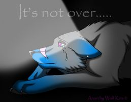 It's not over by AnarchyWolfKira