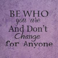 Be who you are by tj6795