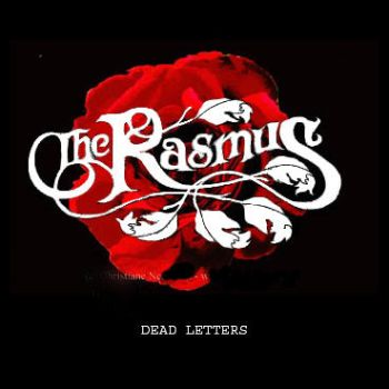 The Rasmus - Dead Letter by putrescent-pen