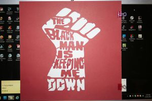 The black man is keep me down. by Rocail-Studios