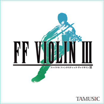 TAM3-0093 FF VIOLIN III / TAMUSIC CD jacket Art by TAMUSIC