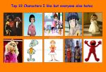 Top 10 Characters I like But Everyone Else Hates by ARTIST-SRF