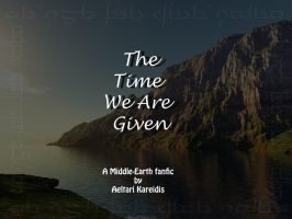 The Time We Are Given-Ch. 21 by Aeltari
