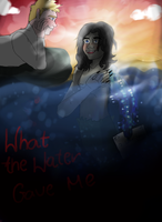 What The Water Gave Me by ShauniHatter