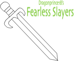 Dragonprince18's Fearless Slayers by jacobyel