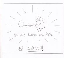 Changes 2: Starring Kaven and Rose - Title by RedDevilDazzy2007