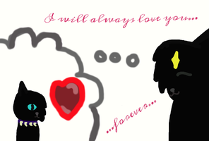 I will always love you... by MoonstarOfMoonClan10