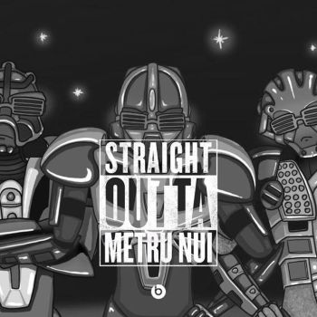Straight outta Metru Nui! by Toa-Ignicus