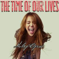Miley Cyrus: The Time of Our Lives COVER by Lil-Plunkie