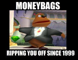 Moneybags You Rip off by Failure-At-Failing
