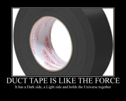 Duct Tape is Like the Force by Jorec