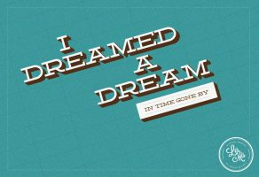 I Dreamed a Dream by fantasy-alive