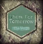 There For Tomorrow - The Verge - Design by bleedingsoul453