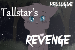 Tallstar's Revenge Prologue is UP!! by Philstock2000