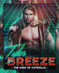 Tyler Breeze: The King of Cuteville by JeriKane