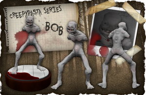 Creepypasta Series 1: BOB by dimelotu