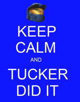 Keep Calm and Tucker Did it by Yumi355