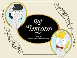 Oh! Mr Melody! by bobthedalek