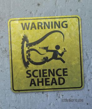 Warning:  SCIENCE Ahead by AndyKluthe
