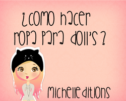 Como hacer Ropa Para Doll's? -Facil _MichellEdi by MichellEditions