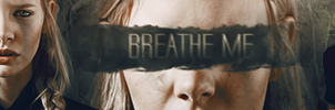 Breathe Me - Banner by sonaiveyetso