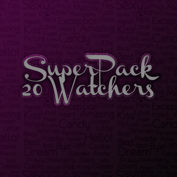 Super Pack de 20 Watchers :3 by BastianMinaj