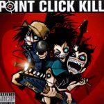 Point Click Kill - Album by rocktoons-iloilo