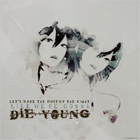 Die young by iLalahArt