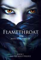 Flamethroat - The Fire Mage Trilogy - Book 2 by KateBloomfield