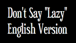 Don't Say 'Lazy' ENGLISH by SonicRocksMySocks