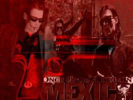 Once Upon a Time in Mexico 2 by serialkiller07