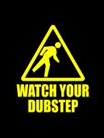 watch your dubstep by biotwist
