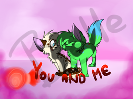 +REQUEST+ You and Me by Cibibot