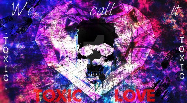 Toxic Love by Rilee-Willow