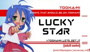 Lucky Star Should Be on Toonami by KingdomHeartsENT