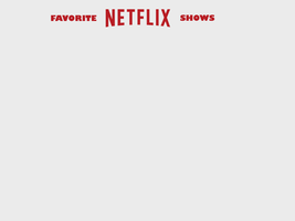 Favorite Netflix Shows Blank by edogg8181804