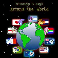 MLP - Friendship is Magic Around The World by miguelbaba