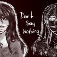 Don't say nothing~ by NarukoMegpoid