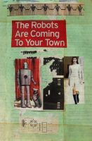 robots are coming to your town by fleetofgypsies