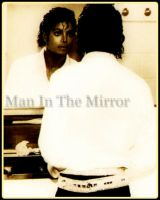 Man In The Mirror by SaralovesMichael