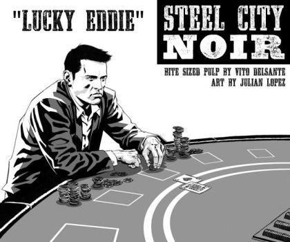 STEEL CITY NOIR: Lucky Eddie | Trip City by julianlopezart