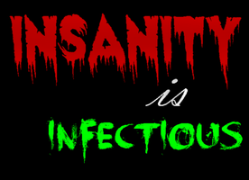 Insanity is infectious by KidvsKatAdmirer2