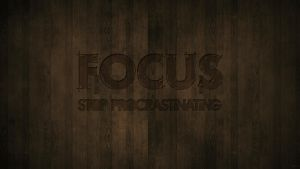 Focus, Stop Procrastinating! by MykEfx