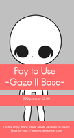 Pay To Use Base {Gaze II} 200pts or $2.00 by Koru-ru