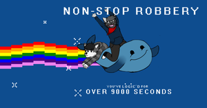 NON STOP ROBBERY by SolarByte