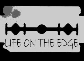Life On The Edge by thelast1uthinkof