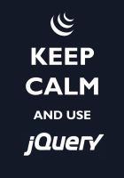 Keep Calm and use jQuery by CisoXP